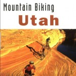 Mountain Biking Utah Book